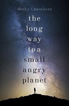 Becky Chambers - The Long Way to a Small Angry Planet