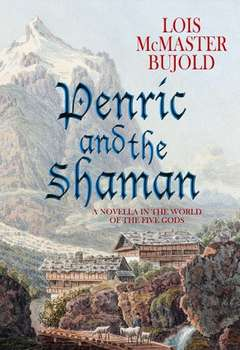 Lois McMaster Bujold - Penric and the Shaman