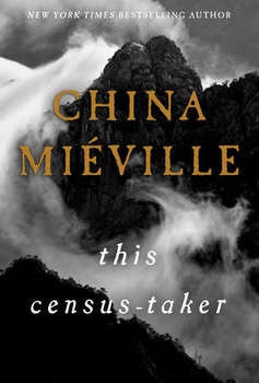 China Miéville - This Census-Taker