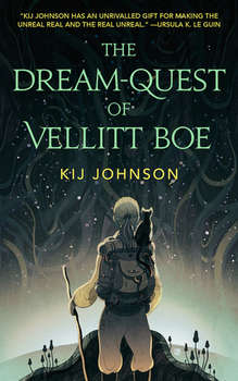 Kij Johnson - The Dream-Quest of Vellitt Boe